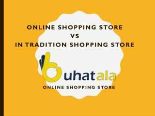 Online Shopping VS Traditional shopping in Pakistan|Buhatala