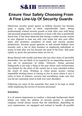 Ensure Your Safety Choosing From A Fine Line-Up Of Security Guards