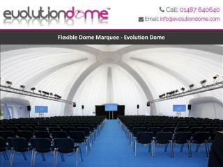 Flexible Dome Marquee - Evolution Dome