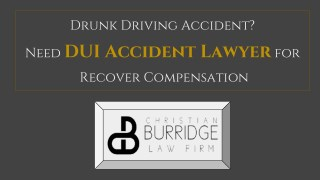 Drunk Driving Accident? Need DUI Accident Lawyer for Recover Compensation