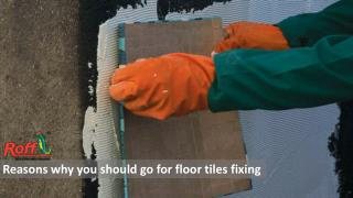 Reasons why you should go for floor tiles fixing
