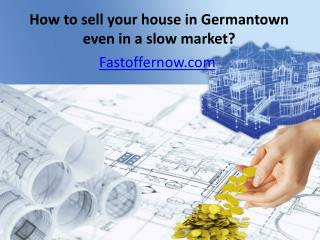 How to sell your house in Germantown even in a slow market?