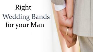 Right Wedding Band for your Man