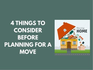 4 Things to Consider Before Planning for a Move