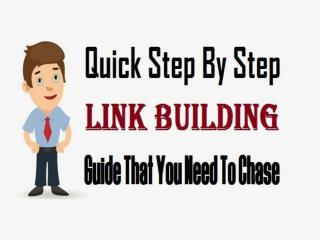 Quick Step By Step Link Building Guide That You Need To Chase