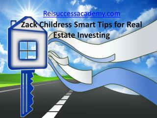 Zack Childress Smart Tips for Real Estate Investing