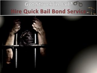 Got Struck in Jail? Hire Quick Bail Bond Service