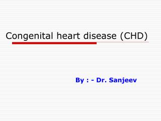 Congenital heart disease (CHD)