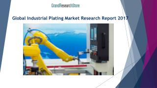 Global Industrial Plating Market Research Report 2017