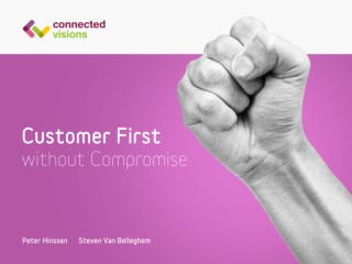 Customer first without compromise