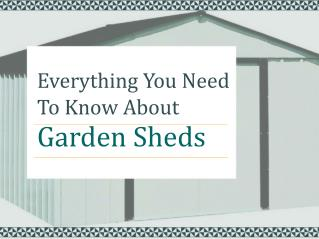 Everything you need to know about garden sheds