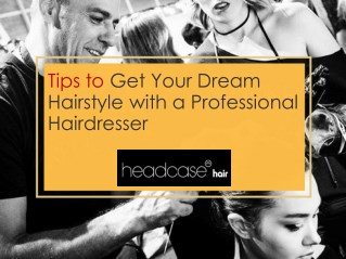 Tips to get your dream hairstyle with a professional hairdresser