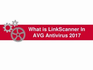 What is link scanner in avg antivirus 2017