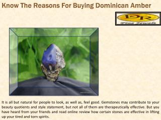 Know The Reasons For Buying Dominican Amber