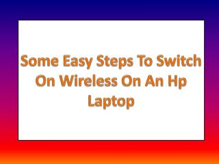 Some Easy Steps To Switch On Wireless On An Hp Laptop