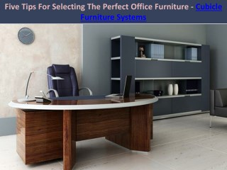 Five Tips For Selecting The Perfect Office Furniture - Cubicle Furniture Systems