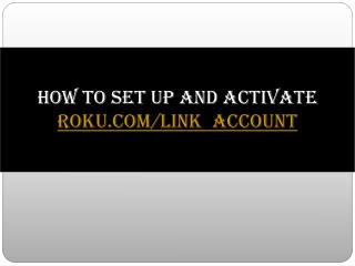 How to Activate and Setup Roku streaming device