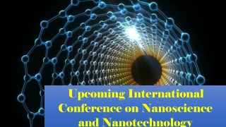 Upcoming International Conference on Nanoscience and Nanotechnology