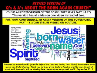Q's & A's ABOUT THE BORN AGAIN CHURCH