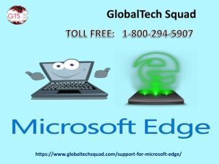Microsoft edge support | 1-800-294-5907