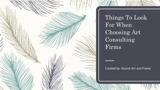 Things To Look For When Choosing Art Consulting Firms