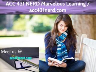 ACC 421 NERD Marvelous Learning / acc421nerd.com