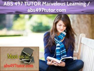 ABS 497 TUTOR Marvelous Learning / abs497tutor.com