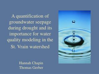 A quantification of groundwater seepage during drought and its importance for water quality modeling in the St. Vrain wa