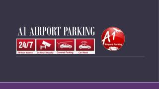 Airport Parking in Melbourne- Hassle free with A1 Airport Parking