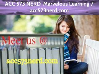 ACC 573 NERD  Marvelous Learning / acc573nerd.com