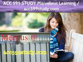 ACC 599 STUDY Marvelous Learning / acc599study.com