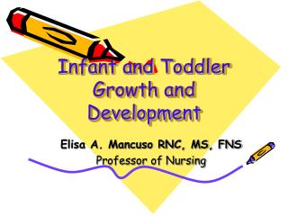 Infant and Toddler Growth and Development
