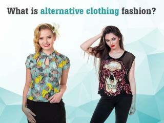 What is Alternative Clothing Fashion?