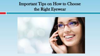 Important Tips on How to Choose the Right Eyewear