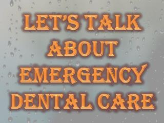 Let's Talk About Emergency Dental Care