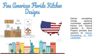 Innovative Designs- Kitchen Remodeling Fort Lauderdale