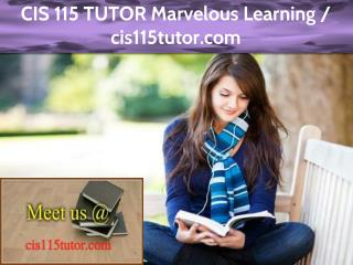 CIS 115 TUTOR Marvelous Learning / cis115tutor.com