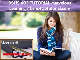 BSHS 405 TUTORIAL Marvelous Learning / bshs405tutorial.com