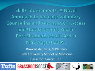 Skillz Tournaments: A Novel Approach to Increase Voluntary Counseling and Testing VCT Access and Uptake among Youth. Por