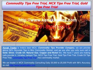 Commodity Tips Free Trial, MCX Tips Free Trial, Gold Tips Free Trial