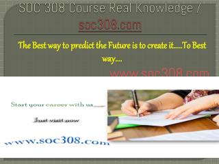 SOC 308 Course Real Knowledge / soc308.com