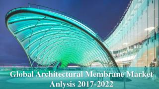 Global Architectural Membrane Market Anlysis 2017-2022