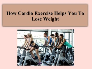 How cardio exercise helps you to lose weight