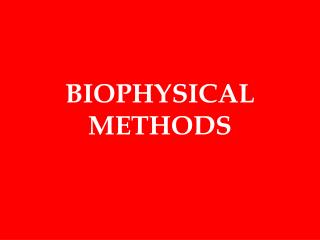 BIOPHYSICAL METHODS