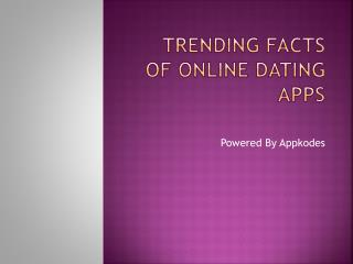Trending Facts of Online Dating Apps and website
