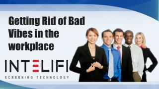 Getting Rid of Bad Vibes in the workplace