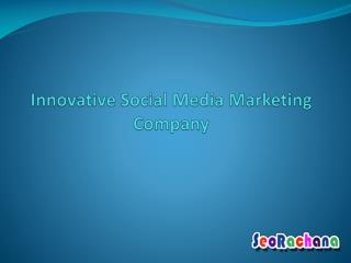 Innovative Social Media Marketing Company