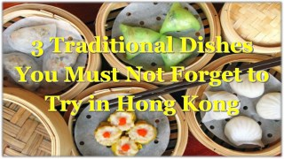 3 Traditional Dishes You Must Not Forget to Try in Hong Kong