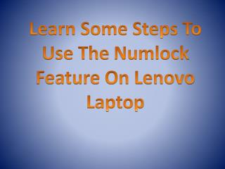 Learn Some Steps To Use The Numlock Feature On Lenovo Laptop