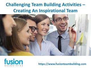 Challenging Team Building Activities - Creating An Inspirational Team